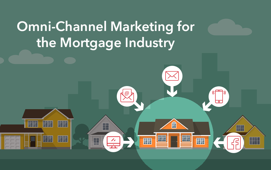 Omni-Channel Marketing for the Mortgage Industry