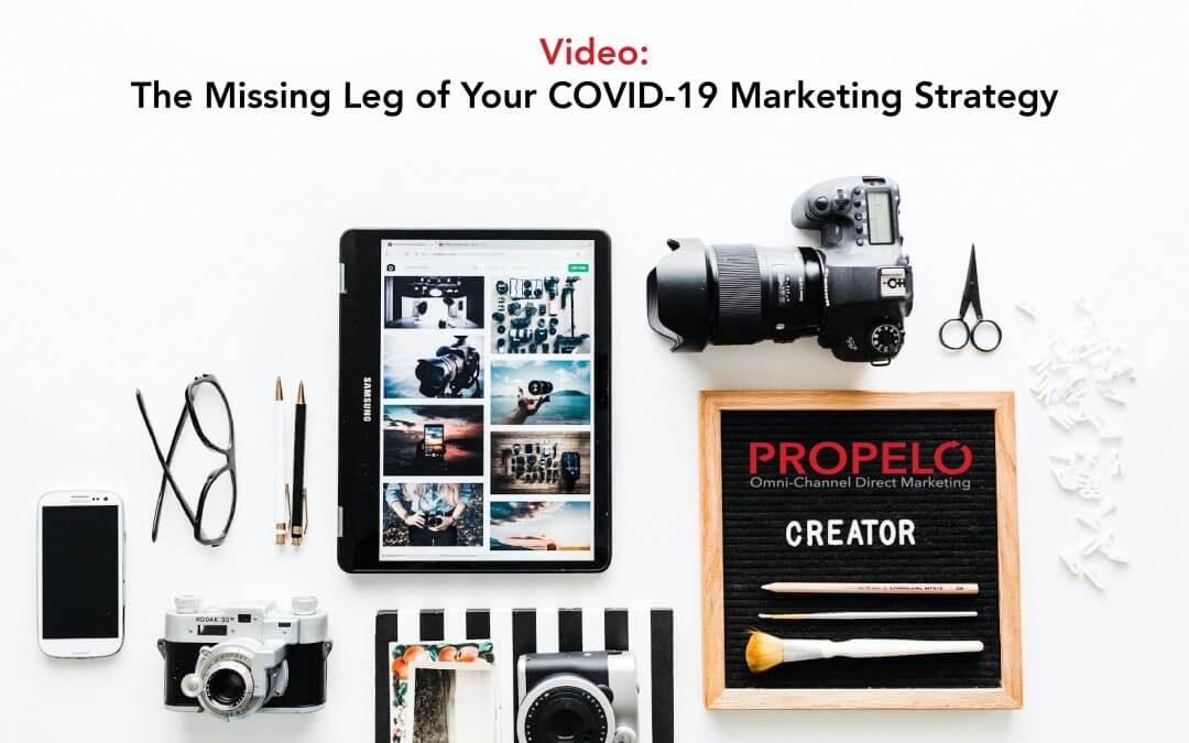 Video: The Missing Leg of Your COVID-19 Marketing Strategy