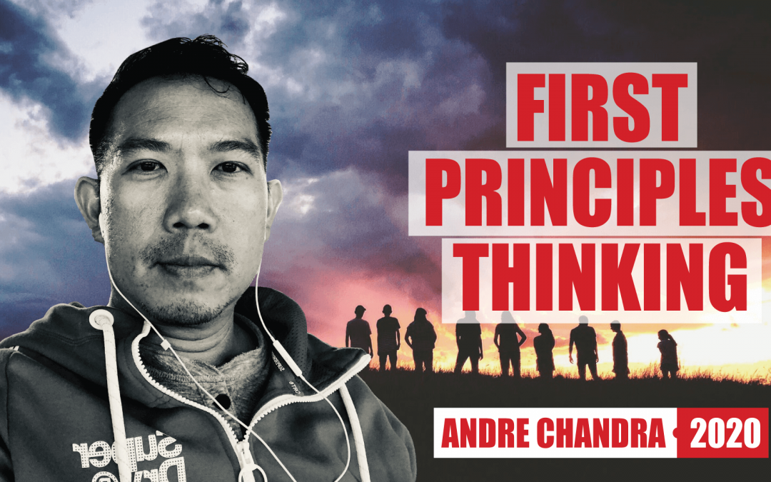 First Principles Thinking with Andre Chandra