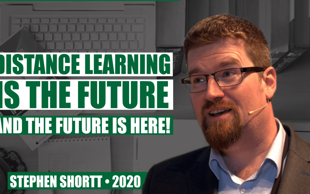 Distance Learning is the Future (and the Future is Here!) with Stephen Shortt