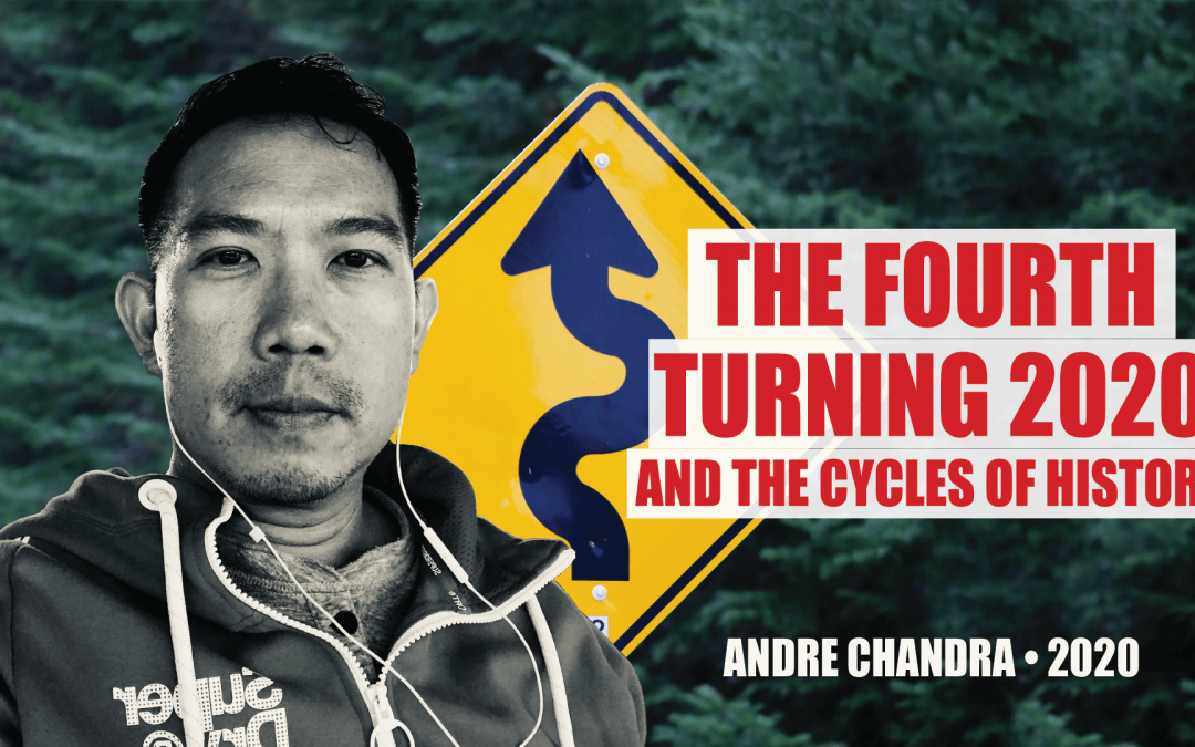 The Fourth Turning 2020 and the Cycles of History with Andre Chandra