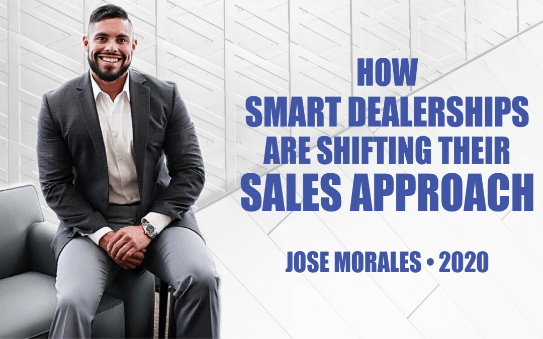 How Smart Dealerships Are Shifting Their Sales Approach by Jose Morales