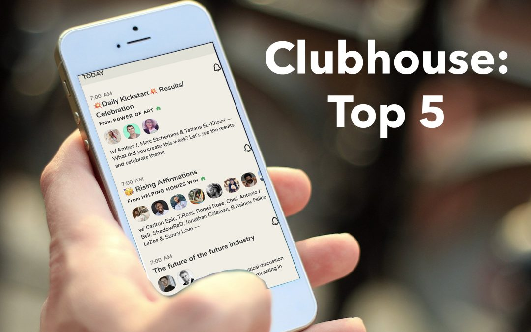 Top 5 Ways Clubhouse Will Change Your Business