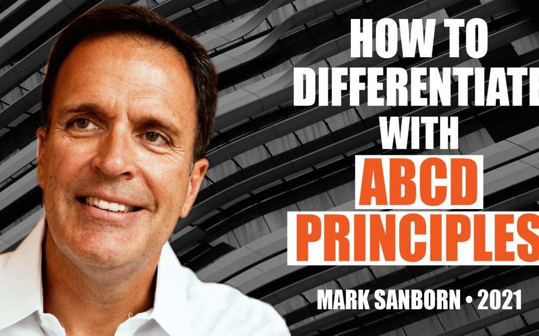 How to Differentiate with ABCD Principles by Mark Sanborn
