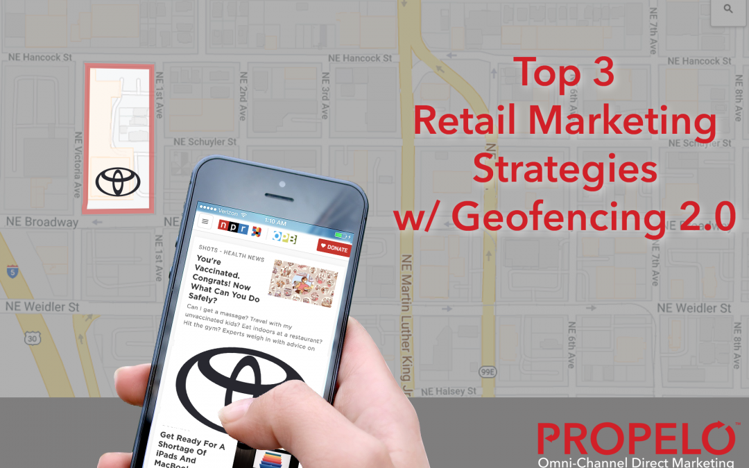 Top 3 Retail Marketing Strategies with Geofencing 2.0