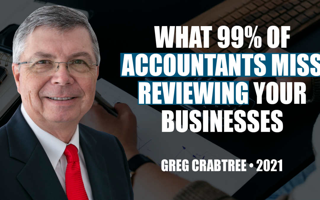 What 99% of Accountants Miss Reviewing Your Business by Greg Crabtree